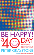 Be Happy!: 40 Days to a More Contented You
