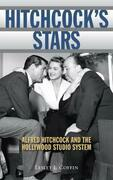 Hitchcock's Stars: Alfred Hitchcock and the Hollywood Studio System