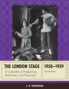 The London Stage 1950-1959: A Calendar of Productions, Performers, and Personnel