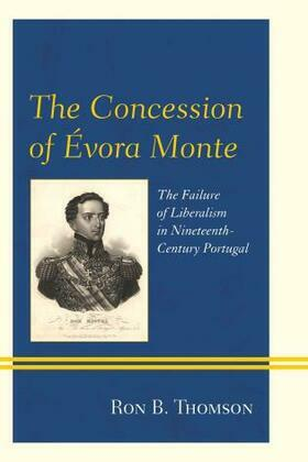 The Concession of Évora Monte: The Failure of Liberalism in Nineteenth-Century Portugal