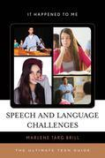 Speech and Language Challenges: The Ultimate Teen Guide