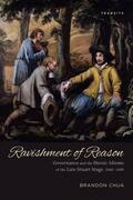 Ravishment of Reason: Governance and the Heroic Idioms of the Late Stuart Stage, 1660-1690