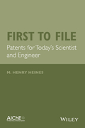 First to File: Patents for Today's Scientist and Engineer
