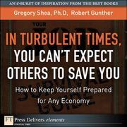 Turbulent Times, You Can T Expect Others to Save You, in: How to Keep Yourself Prepared for Any Economy
