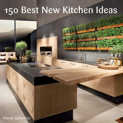 150 Best New Kitchen Ideas
