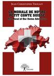 La morale de notre petit conte suisse