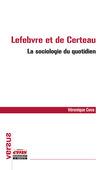 Lefebvre et de Certeau – La sociologie du quotidien