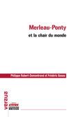 Merleau-Ponty et la chair du monde