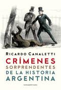 Crímenes sorprendentes de la Historia argentina
