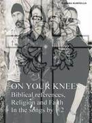 On Your Knees - Biblical references, Religion and Faith In the songs by U2
