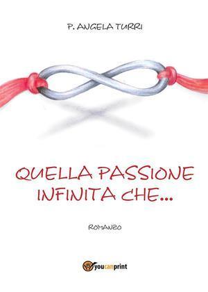 Quella passione infinita che…