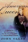 American Queen: The Rise and Fall of Kate Chase Sprague--Civil War Belle of the North and Gilded Age Woman of Scandal: The Rise and Fa