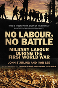 No Labour, No Battle: Military Labour During the First World War