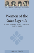 Women of the Gilte Legende: A Selection of Middle English Saints Lives