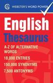 Webster''s Word Power English Thesaurus: A-Z of Alternative Words: A-Z of Alternative Words