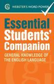 Webster''s Word Power Essential Students'' Companion: General Knowledge of the English Language: General Knowledge of the English Language