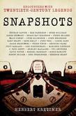 Snapshots: Encounters with Twentiety-Century Legends