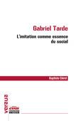Gabriel Tarde : l'imitation comme essence du social
