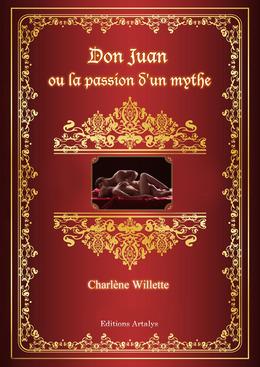 Don Juan ou la passion d'un mythe