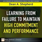 Learning from Failure to Maintain High Commitment and Performance