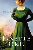 Janette Oke - When Breaks the Dawn