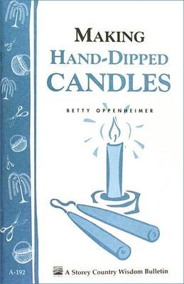 Making Hand-Dipped Candles: Storey's Country Wisdom Bulletin A-192