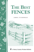 The Best Fences: Storey's Country Wisdom Bulletin A-92