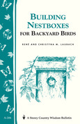 Build Nest Boxes for Backyard Birds: Storey's Country Wisdom Bulletin A-206
