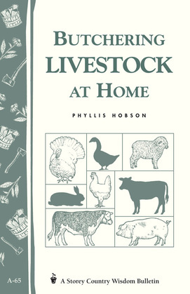 Butchering Livestock at Home: Storey's Country Wisdom Bulletin A-65