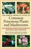 The North American Guide to Common Poisonous Plants and Mushrooms:
