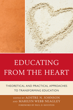 Educating from the Heart: Theoretical and Practical Approaches to Transforming Education