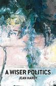 A Wiser Politics: Psyche, Polis, Cosmos