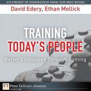 Training Today's People: Better Employees Through Gaming