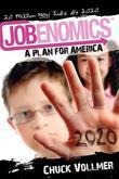 Jobenomics: A Plan For America: 20 Million New Jobs by 2020