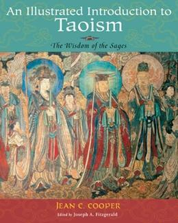 Illustrated Introduction To Taosim:: The Wisdom of the Sages