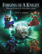 Forging of a Knight: Prison Planet of the Mah Lahkt