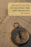 Navigating the New Pedagogy: Six Principles that Transform Teaching
