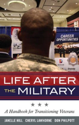 Life After the Military: A Handbook for Transitioning Veterans
