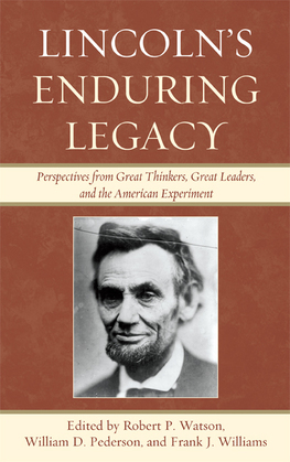 Lincoln's Enduring Legacy: Perspective from Great Thinkers, Great Leaders, and the American Experiment