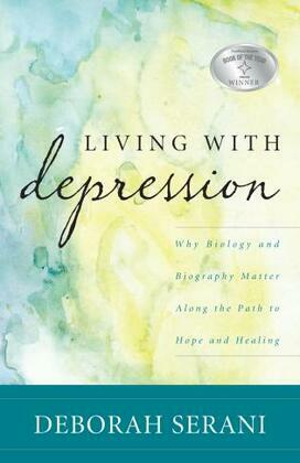 Living with Depression: Why Biology and Biography Matter along the Path to Hope and Healing