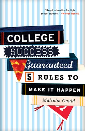 College Success Guaranteed: 5 Rules to Make It Happen