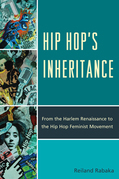 Hip Hop's Inheritance: From the Harlem Renaissance to the Hip Hop Feminist Movement