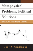 Metaphysical Problems, Political Solutions: Self, State, and Nation in Hobbes and Locke
