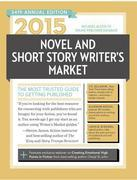 2015 Novel & Short Story Writer's Market: The Most Trusted Gudie to Getting Published