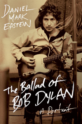 The Ballad of Bob Dylan: A Portrait