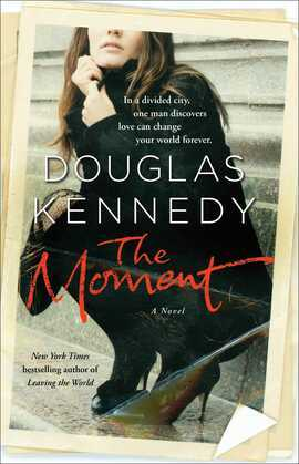 The Moment: A Novel