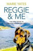 Marie Yates - Reggie & Me: The First Book in the Dani Moore Trilogy