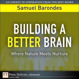Building a Better Brain: Where Nature Meets Nurture