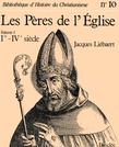Les Pères de l'Église (Ier - IVe siècle)