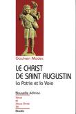 Le Christ de Saint Augustin - La Patrie et la Voie